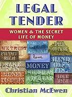 Legal Tender: Women & the Secret Life of…