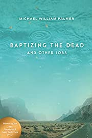 Baptizing the Dead and Other Jobs: Essays af…