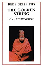 The Golden String: An Autobiography by Bede…