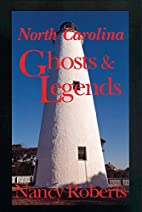 North Carolina Ghosts and Legends by Nancy…