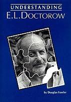 Understanding E. L. Doctorow by Douglas…