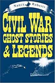 Civil War Ghost Stories and Legends (Peace)…