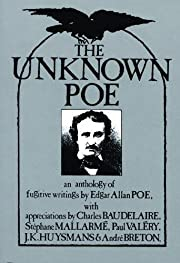 The unknown Poe : an anthology of fugitive…