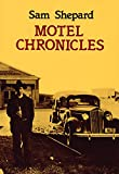 Motel chronicles / Sam Shepard ; with photographs by Johnny Dark
