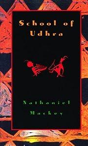 School of Udhra af Nathaniel Mackey