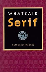WHATSAID Serif af Nathaniel Mackey