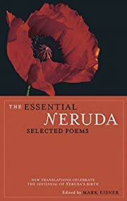 The Essential Neruda: Selected Poems…