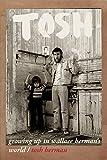 Tosh : growing up in Wallace Berman's world / Tosh Berman