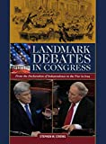 Landmark debates in Congress : from the Declaration of independence to the war in Iraq / Stephen W. Stathis