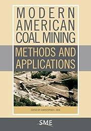 Modern American Coal Mining: Methods and…