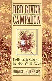 Red River campaign : politics and cotton in…
