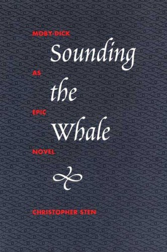 Sounding The Whale MobyDick As Epic Novel