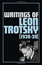 Writings of Leon Trotsky [1938-39] by Leon…