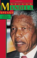 Nelson Mandela Speaks: Forging a Democratic,…