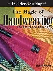The Magic of Handweaving: The Basics and…
