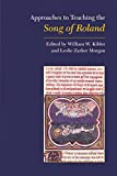 Approaches to teaching the Song of Roland / edited by William W. Kibler and Leslie Zarker Morgan