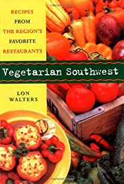 Vegetarian Southwest: Recipes from the…