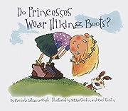 Do Princesses Wear Hiking Boots? av Carmela…
