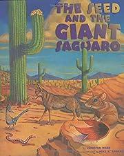 The Seed & the Giant Saguaro di Jennifer…