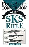 Full-Auto Conversion Of The SKS Rifle, Burns, Powder