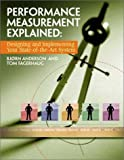 Image for Performance Measurement Explained: Designing and Implementing Your State-of-the-Art System