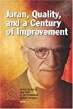 Juran, quality, and a century of improvement / edited by Kenneth S. Stephens