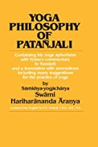 Yoga Philosophy of Patanjali: Containing His…