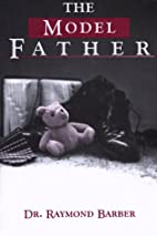 The Model Father by Raymond Barber