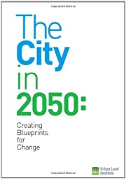 The City in 2050: Creating Blueprints for…