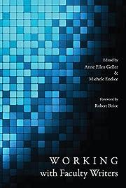 Working with Faculty Writers de Anne Ellen…