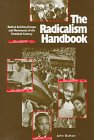 The radicalism handbook : radical activists, groups, and movements of the twentieth century / [compiled by] John Button