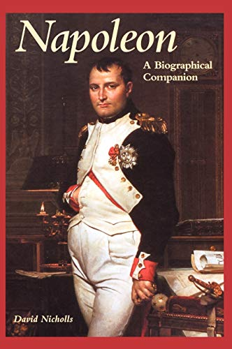 Napoleon: A Biographical Companion (Biographical Companions), Nicholls, David