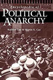 Encyclopedia of Political Anarchy de Kathlyn…