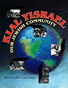 Klal Yisrael: Our Jewish Community by Ann…