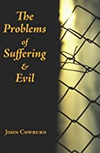 The Problems of Suffering and Evil…