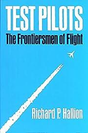 TEST PILOTS : The Frontiersmen of Flight av…