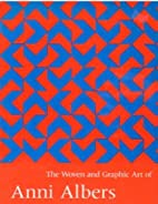The woven and graphic art of Anni Albers by…