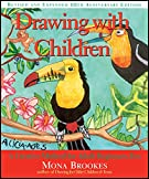 Drawing With Children: A Creative Method for Adult Beginners, Too by Mona Brookes