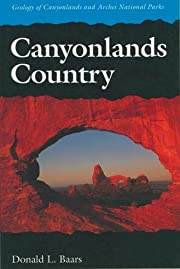 Canyonlands Country: Geology of Canyonlands…