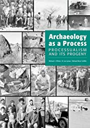 Archaeology as a Process: Processualism and…