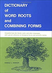 Dictionary of Word Roots and Combining Forms…