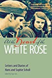 At the heart of the White Rose : letters and diaries of Hans and Sophie Scholl / edited by Inge Jens ; translated from the German by J. Maxwell Brownjohn ; preface by Richard Gilman