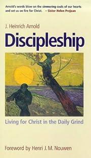 Discipleship : Living for Christ in the…