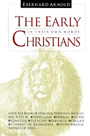 The Early Christians: In Their Own Words af…