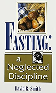 Fasting: A Neglected Discipline de David…