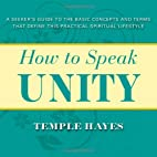 How to Speak Unity: A Seeker's Guide to…