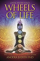 Wheels of Life: A User's Guide to the Chakra…