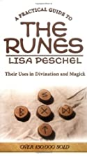 A Practical Guide to the Runes: Their Uses…