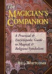 The magician's companion : a practical…