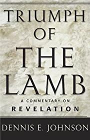 Triumph of the Lamb: A Commentary on…